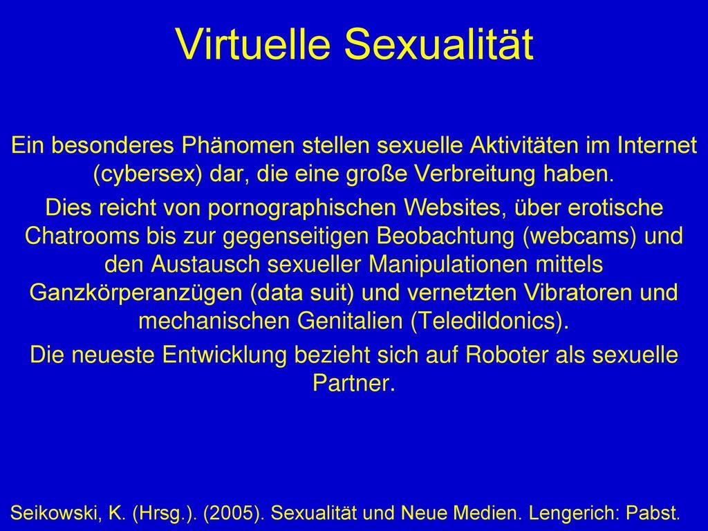 Die neueste Entwicklung bezieht sich auf Roboter als sexuelle Partner.