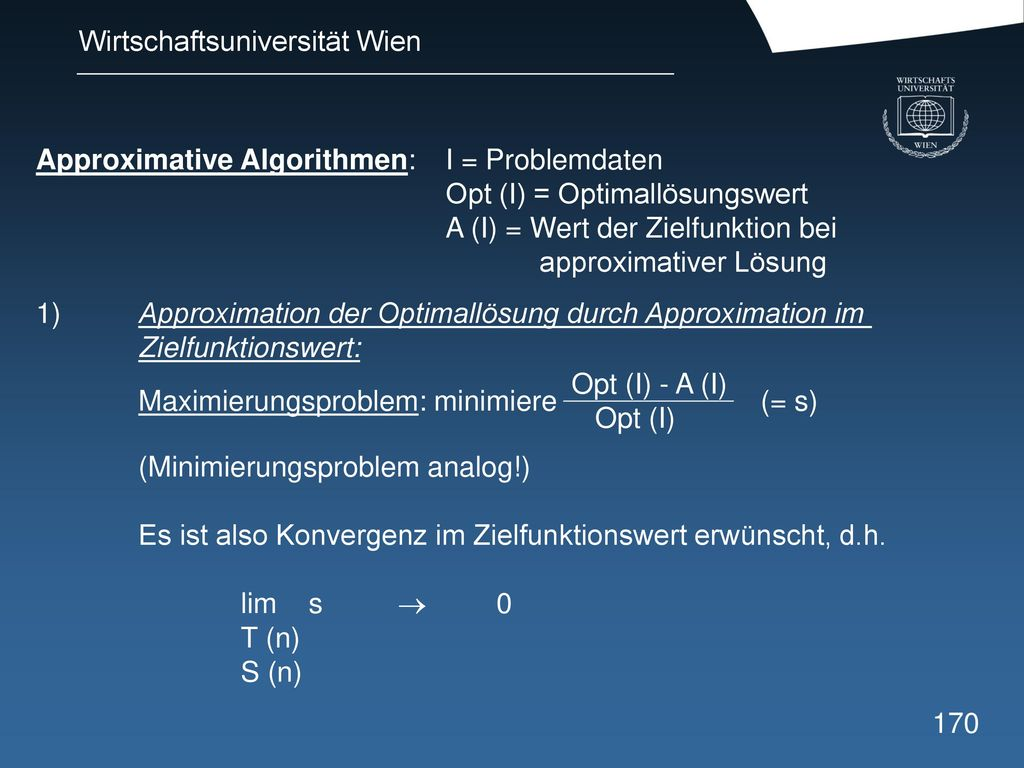 Approximative Algorithmen: I = Problemdaten