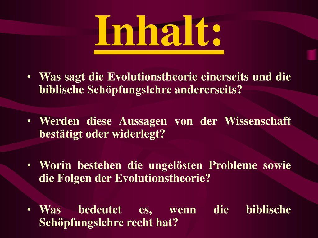Inhalt: Was sagt die Evolutionstheorie einerseits und die biblische Schöpfungslehre andererseits