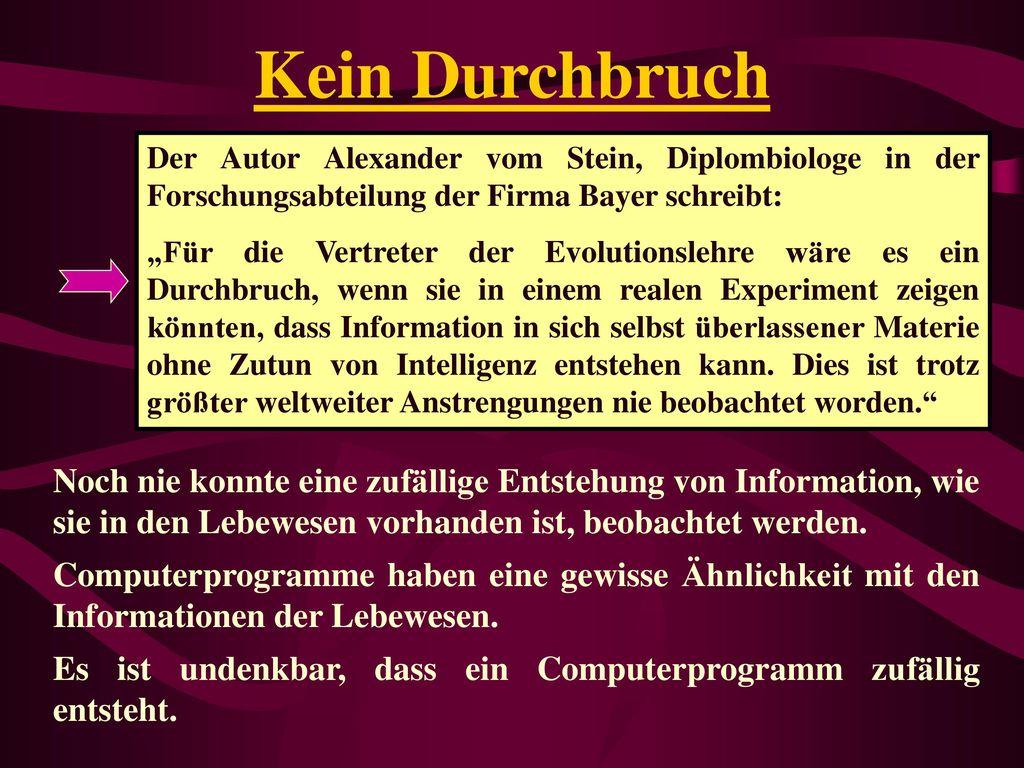Kein Durchbruch Der Autor Alexander vom Stein, Diplombiologe in der Forschungsabteilung der Firma Bayer schreibt: