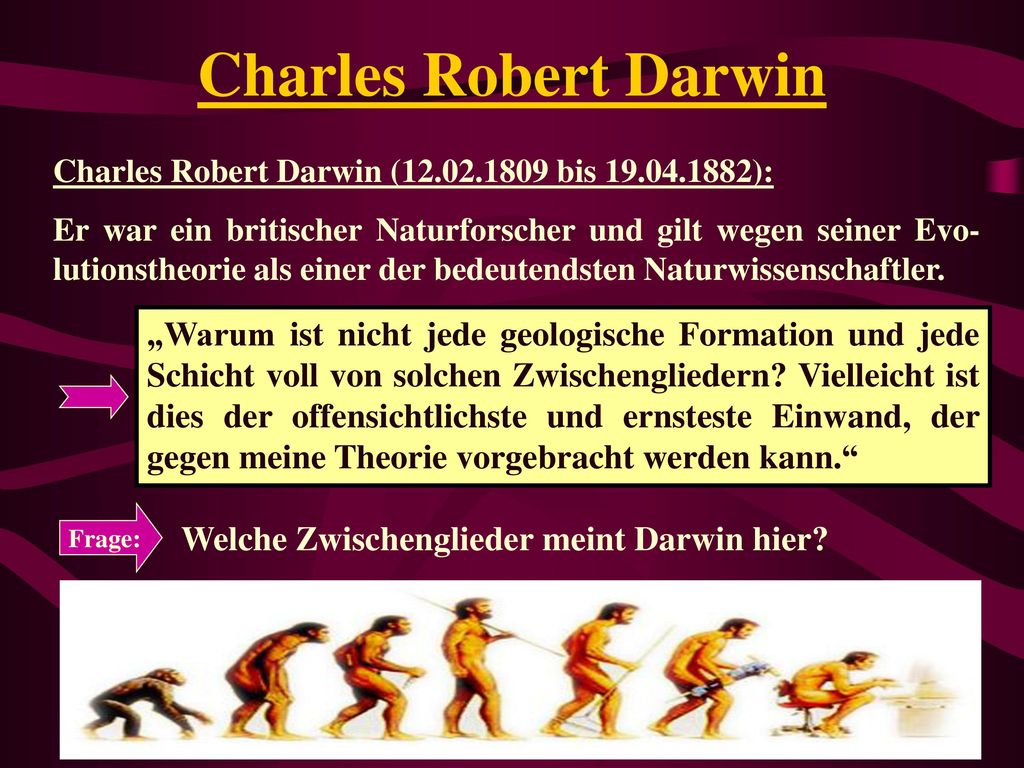 Charles Robert Darwin Charles Robert Darwin (12.02.1809 bis 19.04.1882):