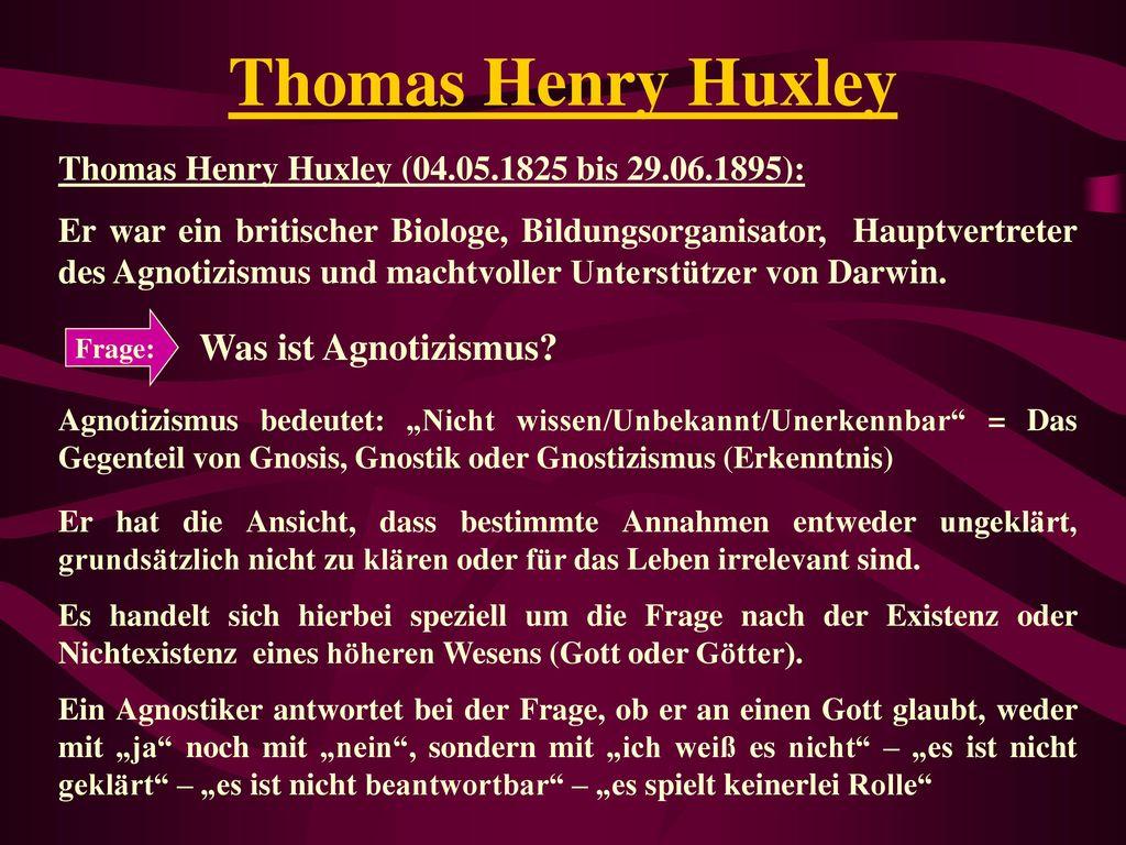 Thomas Henry Huxley Was ist Agnotizismus