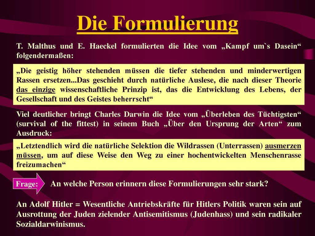 """Die Formulierung T. Malthus und E. Haeckel formulierten die Idee vom """"Kampf um`s Dasein folgendermaßen:"""