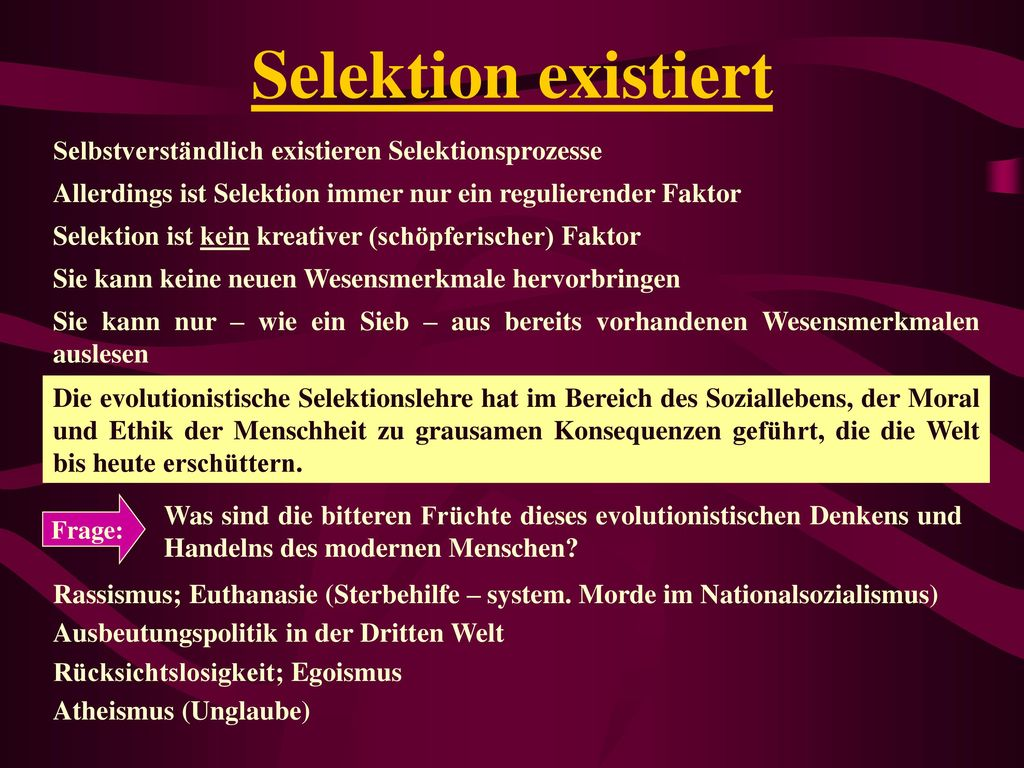 Selektion existiert Selbstverständlich existieren Selektionsprozesse