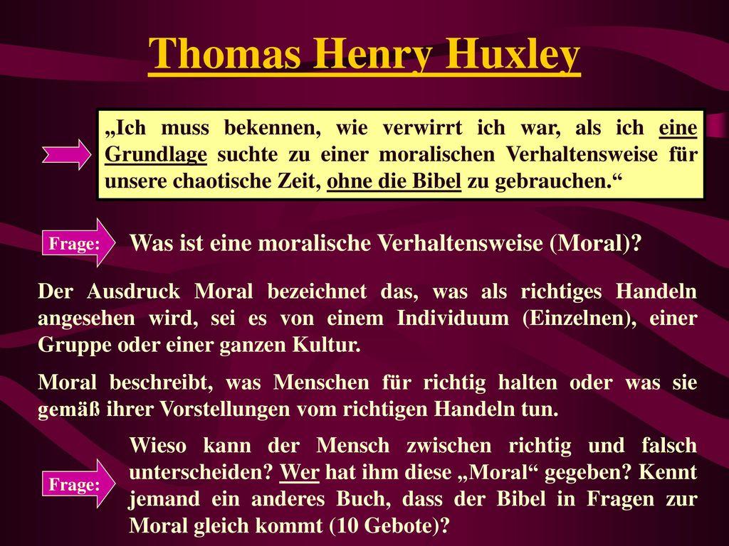 Thomas Henry Huxley Was ist eine moralische Verhaltensweise (Moral)