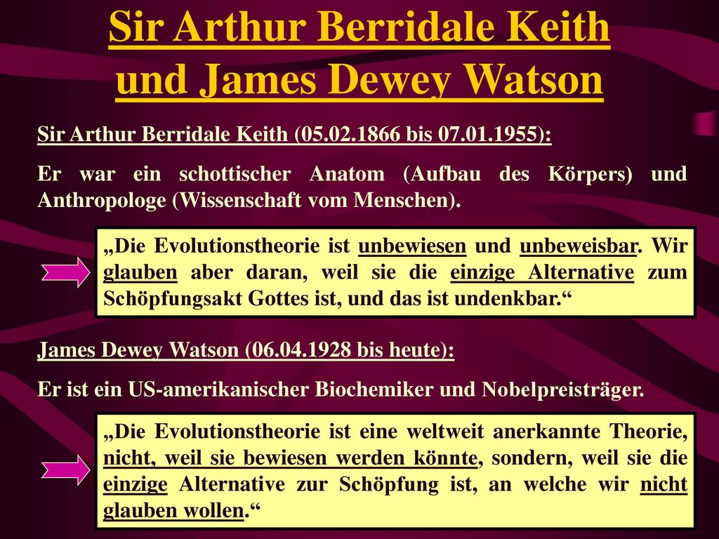 Sir Arthur Berridale Keith und James Dewey Watson