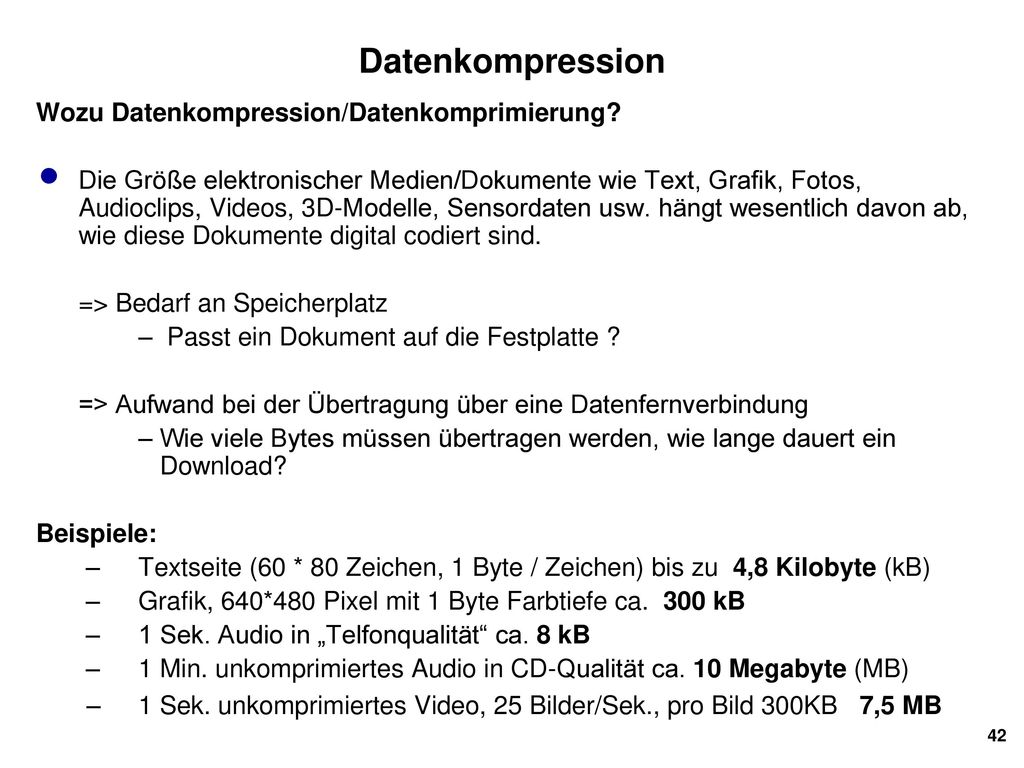Datenkompression Wozu Datenkompression/Datenkomprimierung