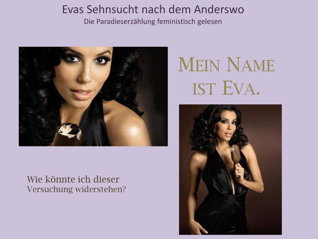 Mein Name ist Eva. Evas Sehnsucht nach dem Anderswo