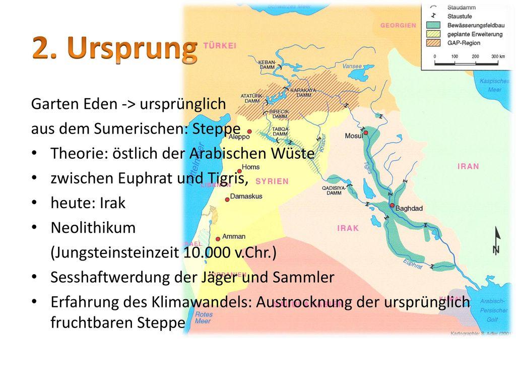 2. Ursprung Garten Eden -> ursprünglich aus dem Sumerischen: Steppe