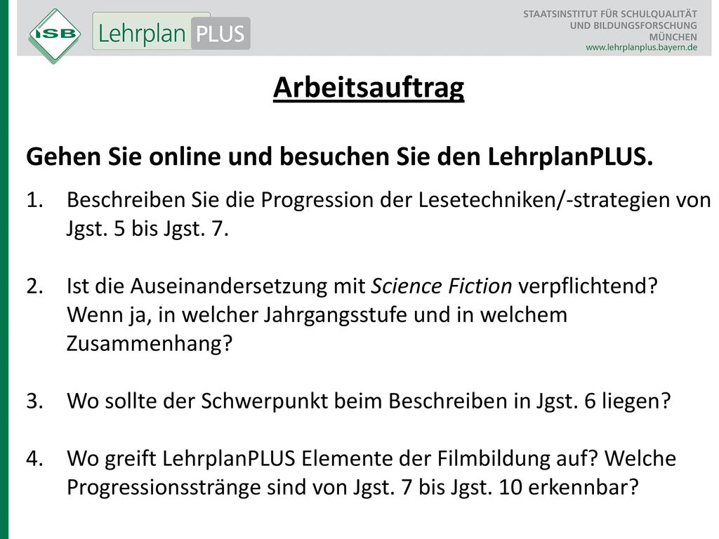 Arbeitsauftrag Gehen Sie online und besuchen Sie den LehrplanPLUS.