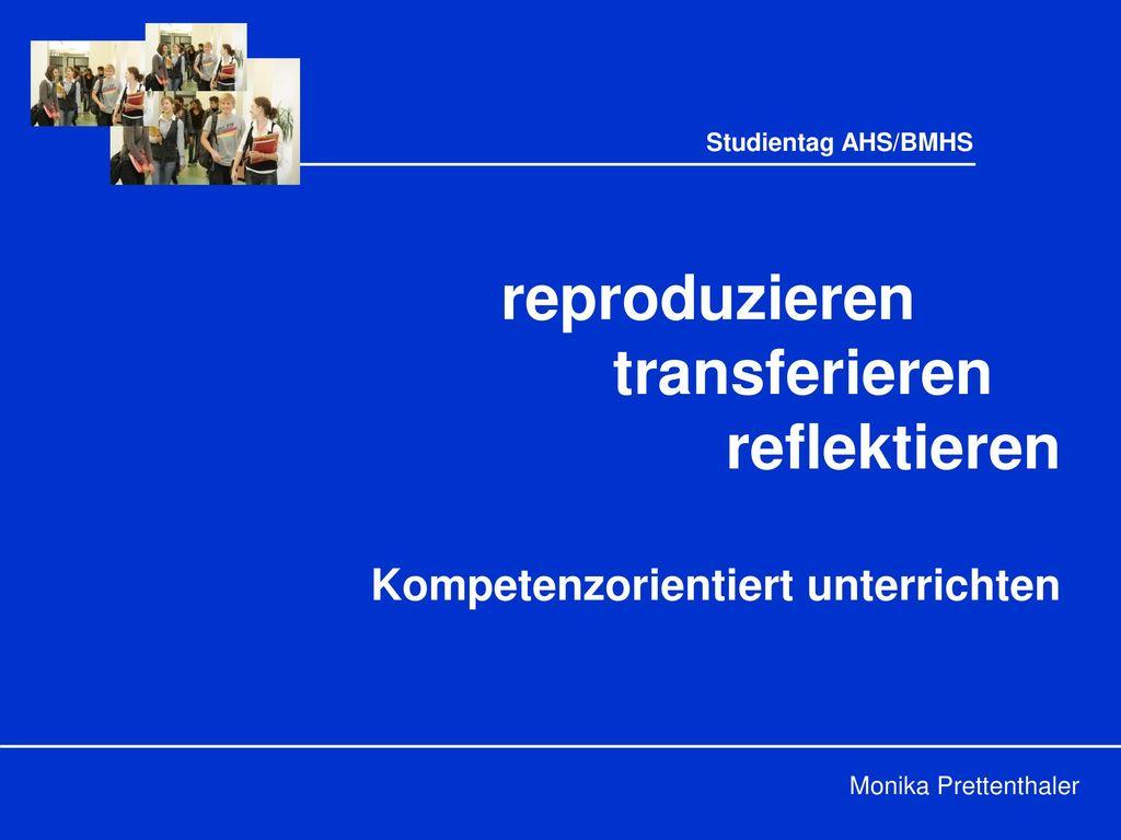 reproduzieren transferieren reflektieren