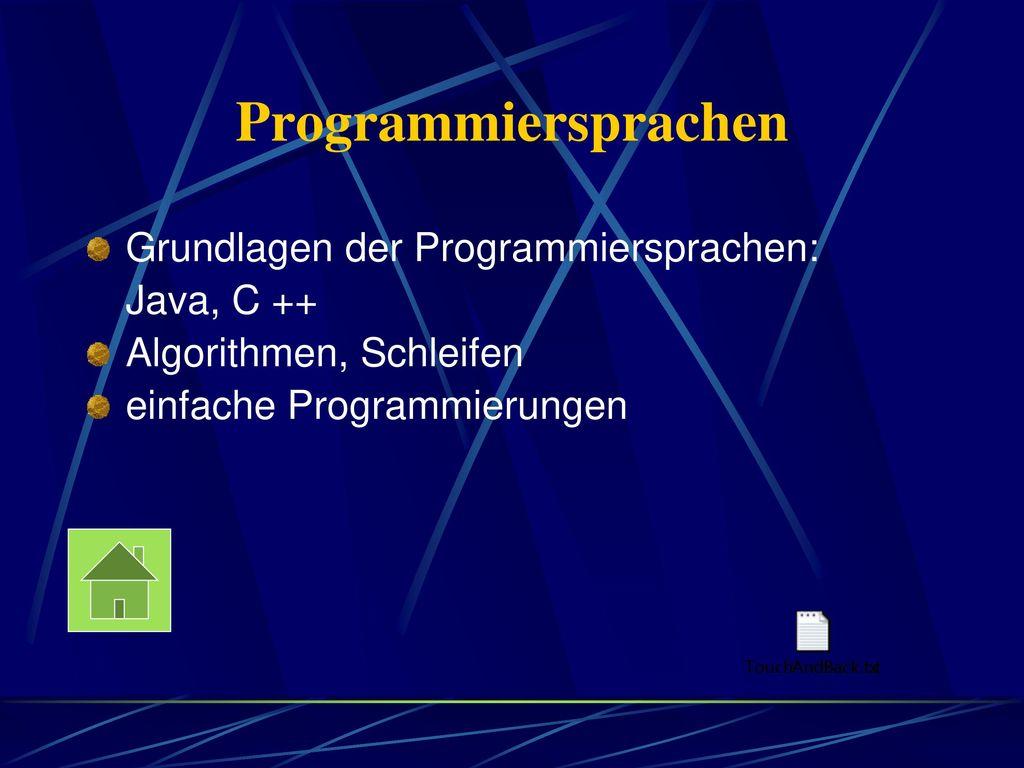 Programmiersprachen Grundlagen der Programmiersprachen: Java, C ++