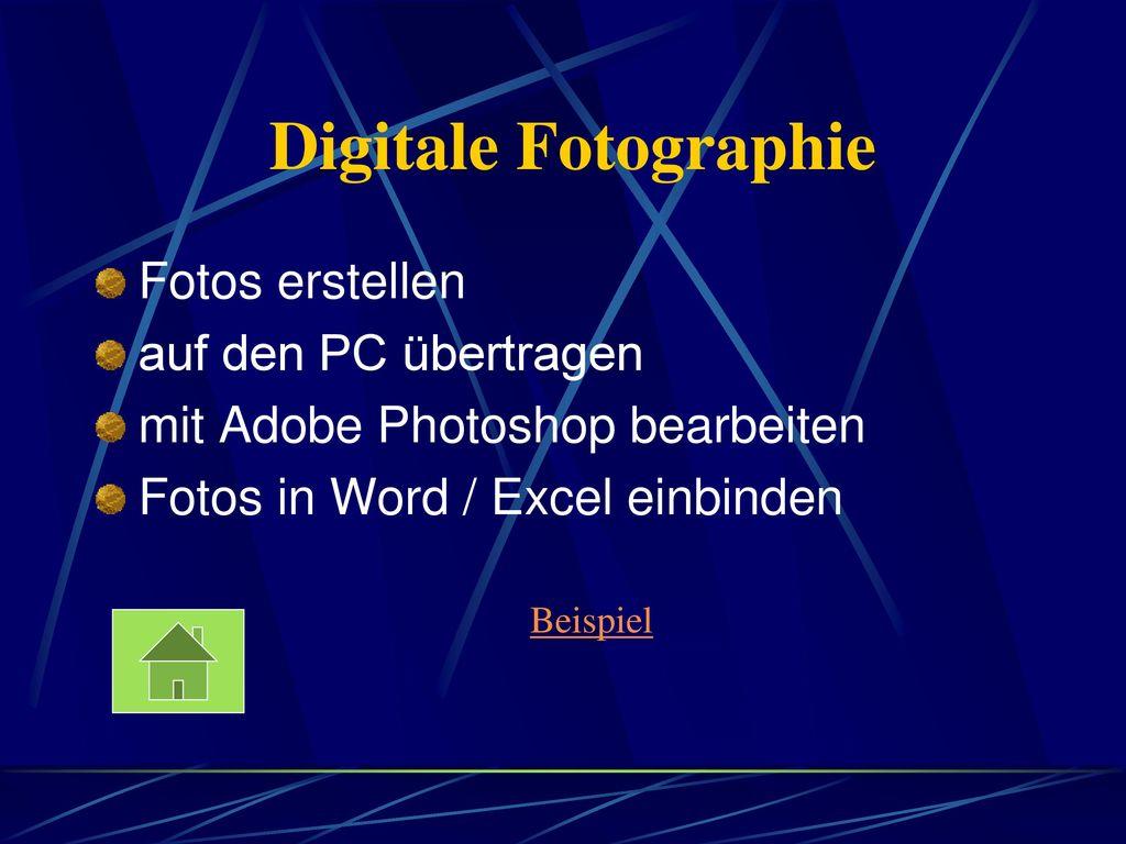 Digitale Fotographie Fotos erstellen auf den PC übertragen