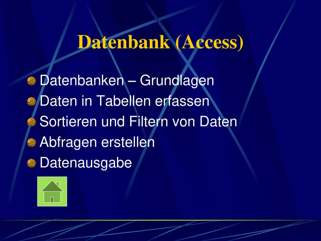 Datenbank (Access) Datenbanken – Grundlagen Daten in Tabellen erfassen