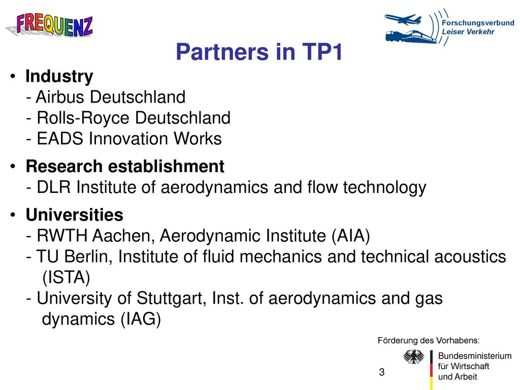 Partners in TP1 Industry - Airbus Deutschland - Rolls-Royce Deutschland - EADS Innovation Works.