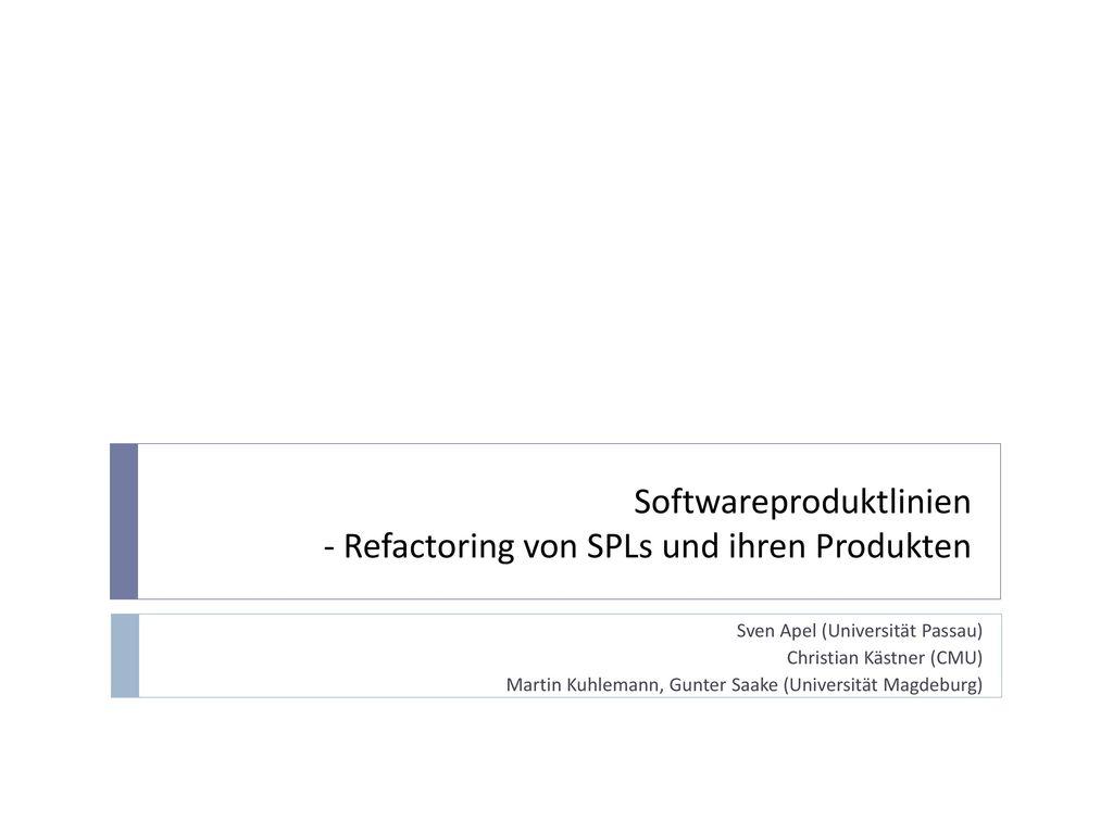 Softwareproduktlinien - Refactoring von SPLs und ihren Produkten