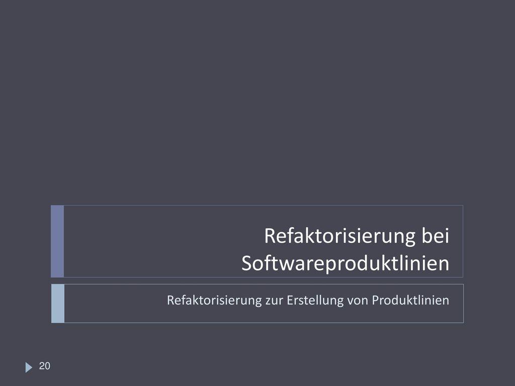 Refaktorisierung bei Softwareproduktlinien