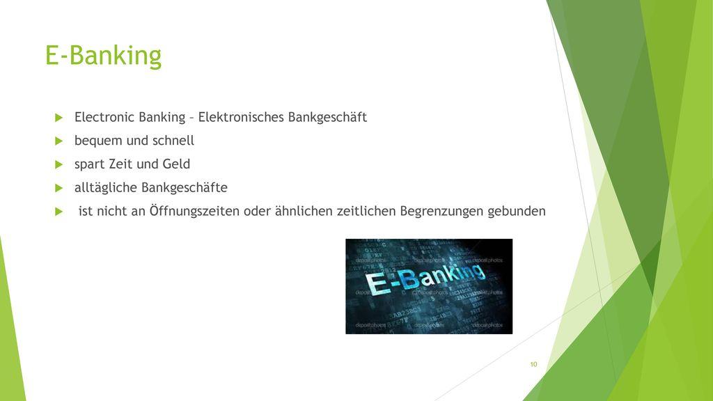 E-Banking Electronic Banking – Elektronisches Bankgeschäft