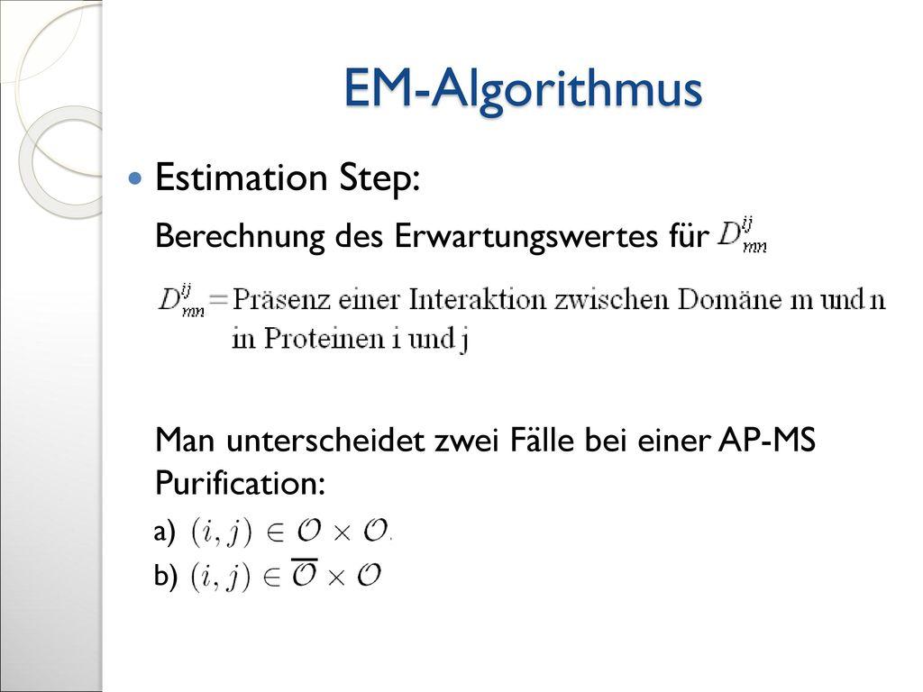 EM-Algorithmus Estimation Step: Berechnung des Erwartungswertes für