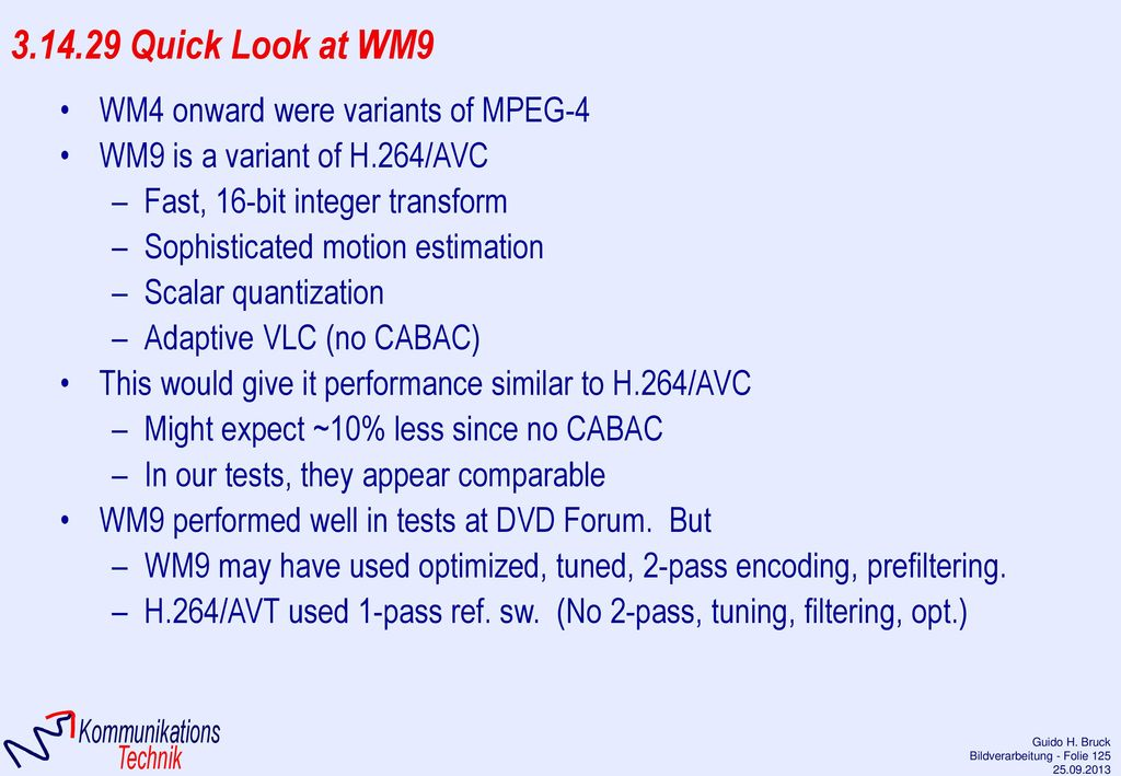 3.14.29 Quick Look at WM9 WM4 onward were variants of MPEG-4