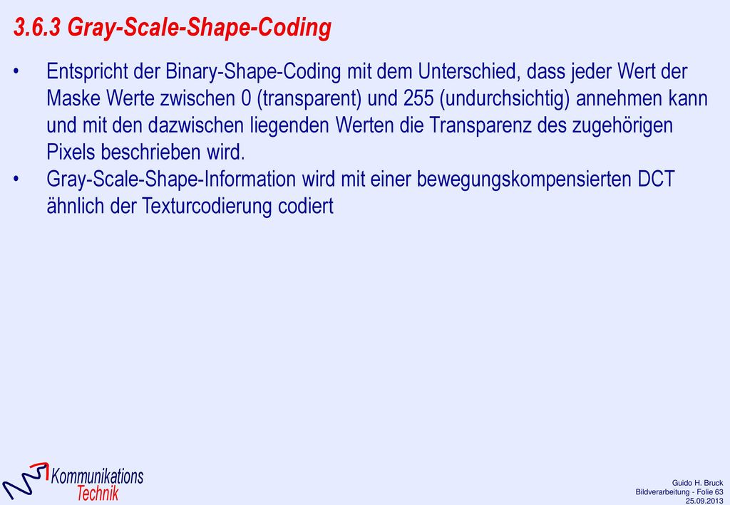 3.6.3 Gray-Scale-Shape-Coding