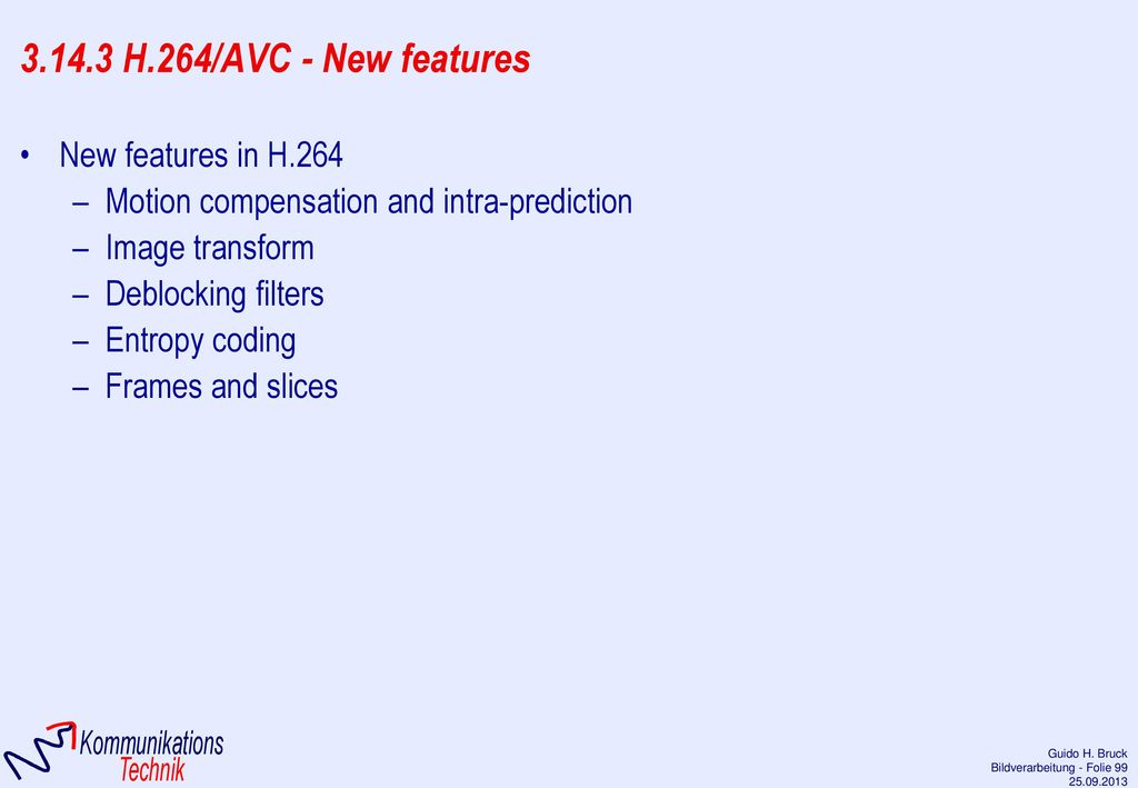 3.14.3 H.264/AVC - New features New features in H.264