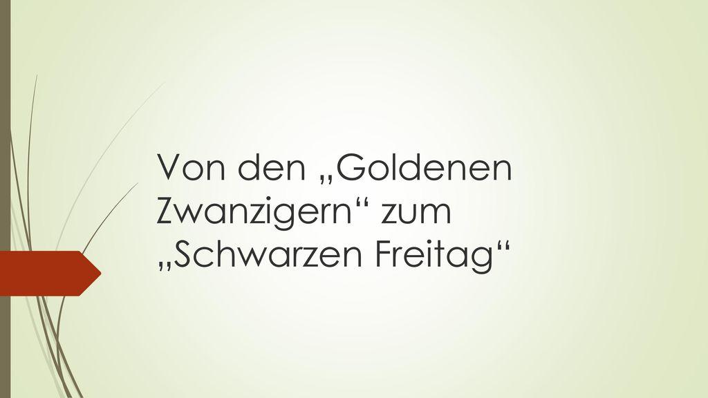 """Von den """"Goldenen Zwanzigern zum """"Schwarzen Freitag"""