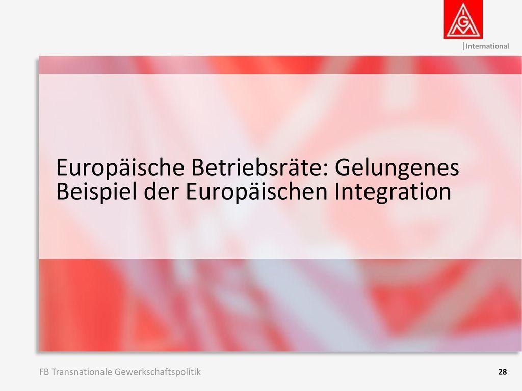 Europäische Betriebsräte: Gelungenes Beispiel der Europäischen Integration