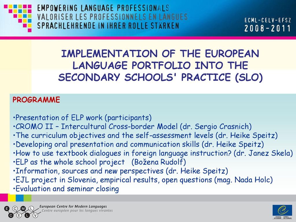 IMPLEMENTATION OF THE EUROPEAN LANGUAGE PORTFOLIO INTO THE SECONDARY SCHOOLS PRACTICE (SLO)