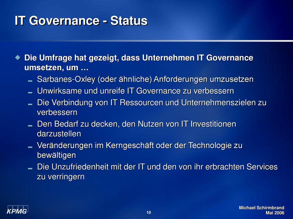 IT Governance - Status Die Umfrage hat gezeigt, dass Unternehmen IT Governance umsetzen, um …
