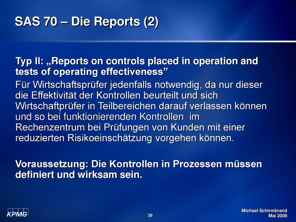 """SAS 70 – Die Reports (2) Typ II: """"Reports on controls placed in operation and tests of operating effectiveness"""
