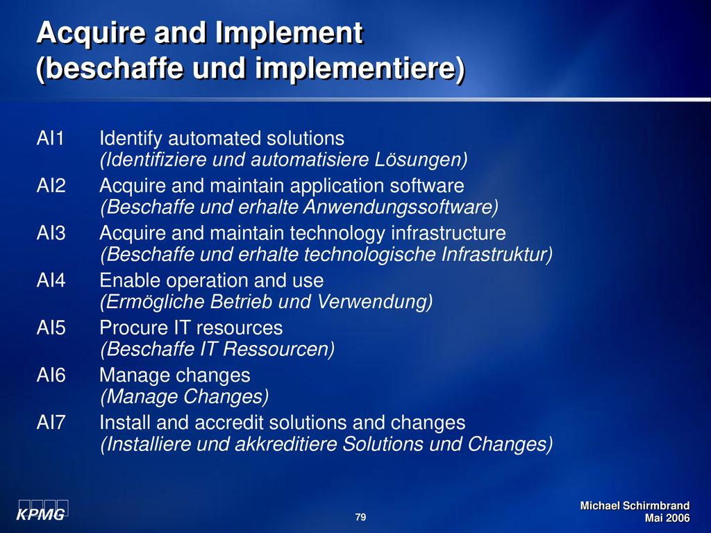 Acquire and Implement (beschaffe und implementiere)
