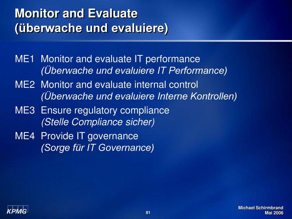 Monitor and Evaluate (überwache und evaluiere)
