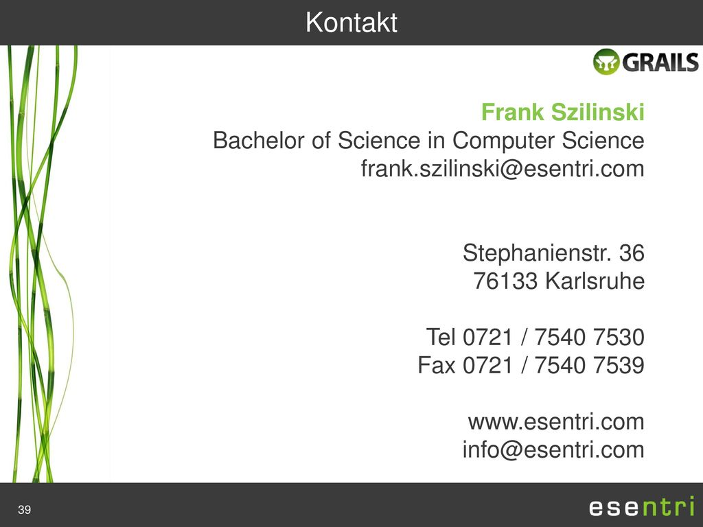 Kontakt Frank Szilinski Bachelor of Science in Computer Science frank.szilinski@esentri.com. Stephanienstr. 36.
