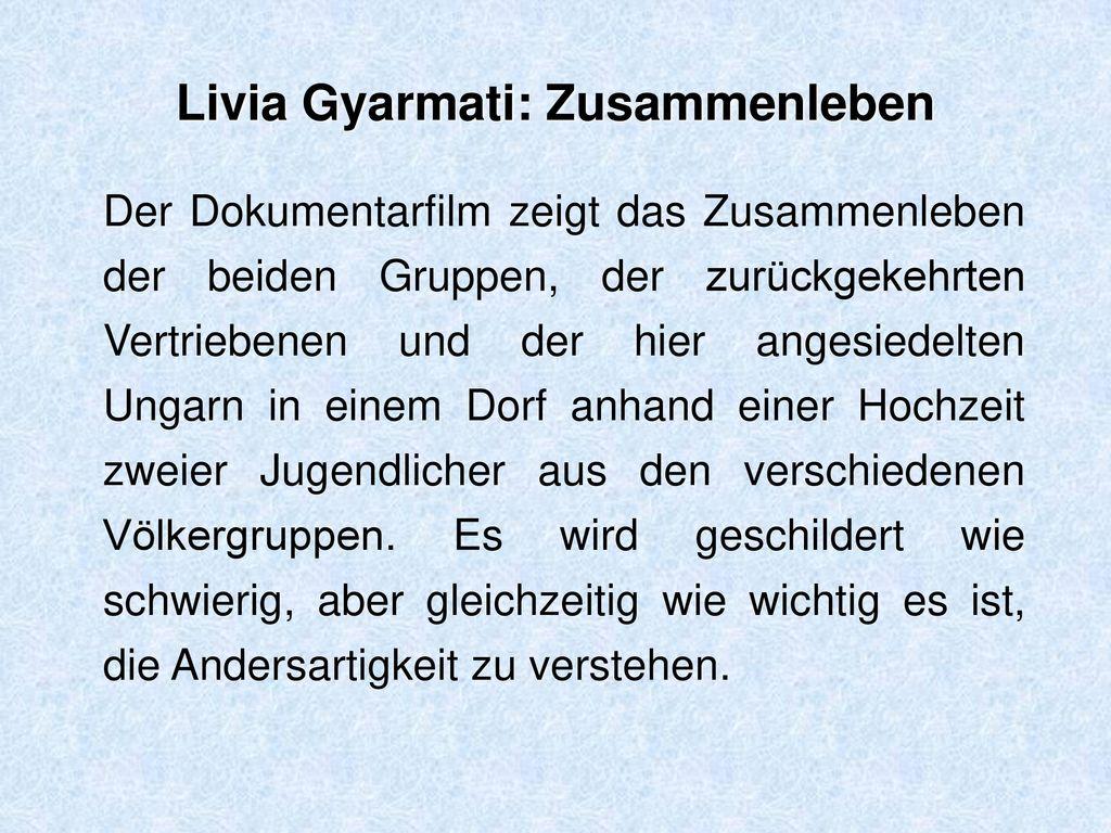 Livia Gyarmati: Zusammenleben