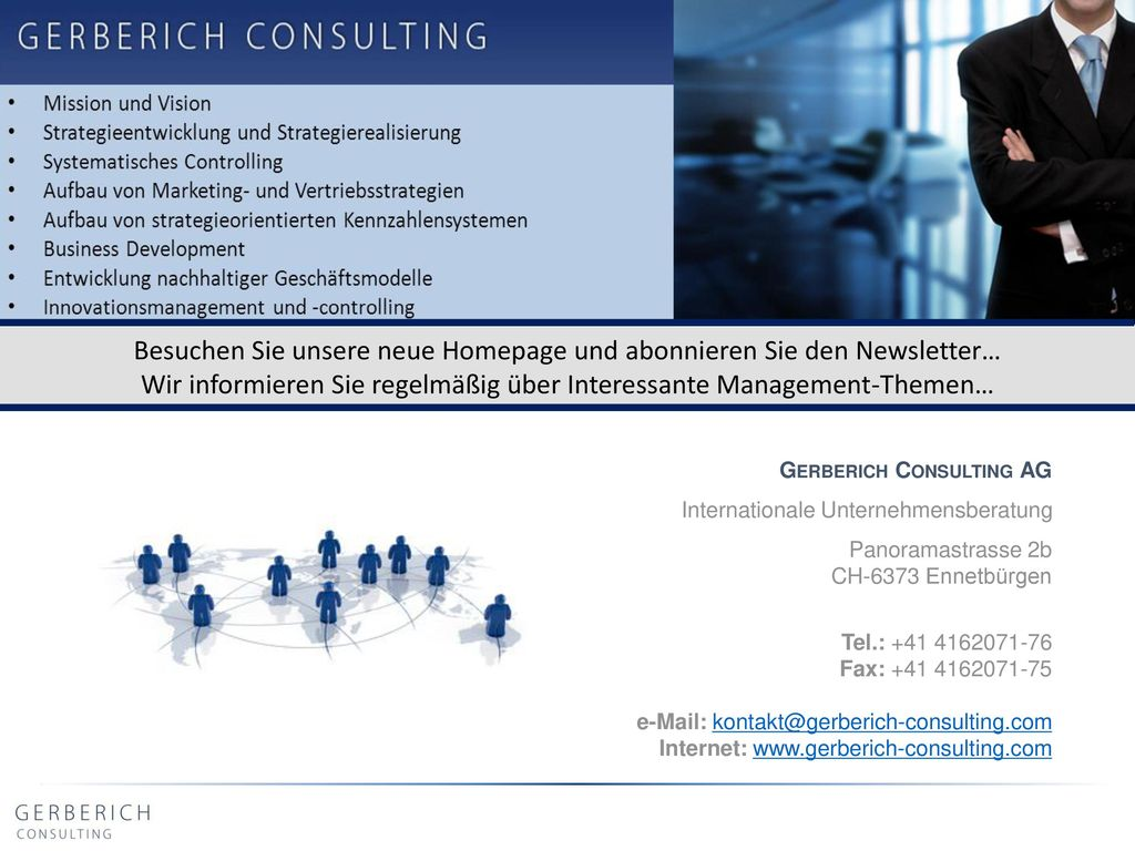 Kontakt Besuchen Sie unsere neue Homepage und abonnieren Sie den Newsletter… Wir informieren Sie regelmäßig über Interessante Management-Themen…