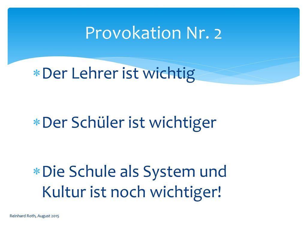 Provokation Nr. 2 Der Lehrer ist wichtig Der Schüler ist wichtiger