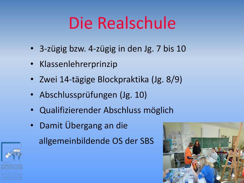 Die Realschule 3-zügig bzw. 4-zügig in den Jg. 7 bis 10