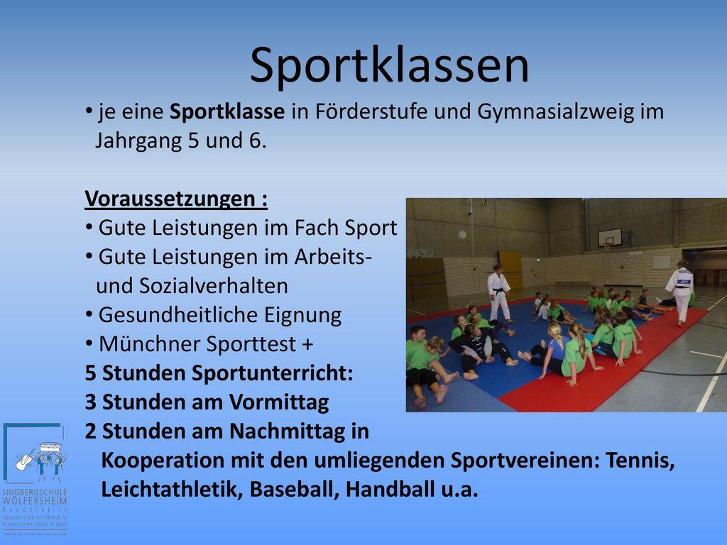 Sportklassen je eine Sportklasse in Förderstufe und Gymnasialzweig im