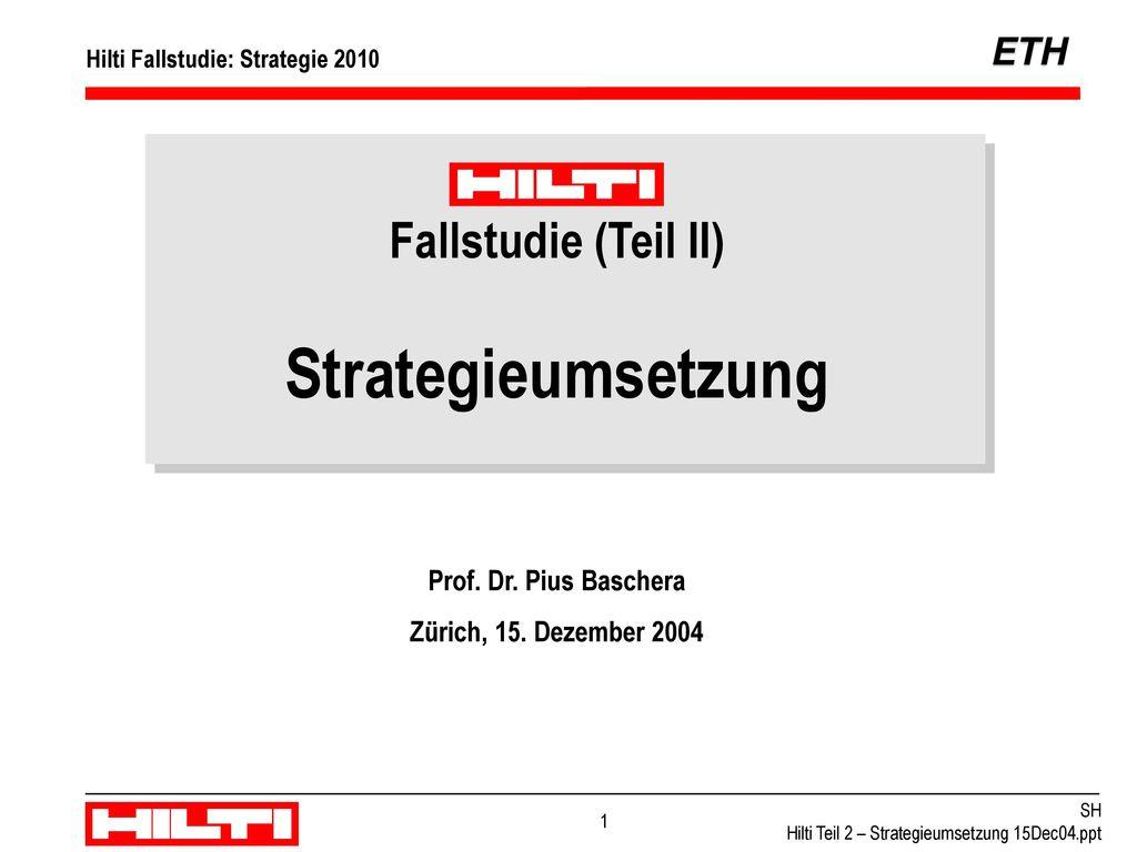 Strategieumsetzung Fallstudie (Teil II) Prof. Dr. Pius Baschera