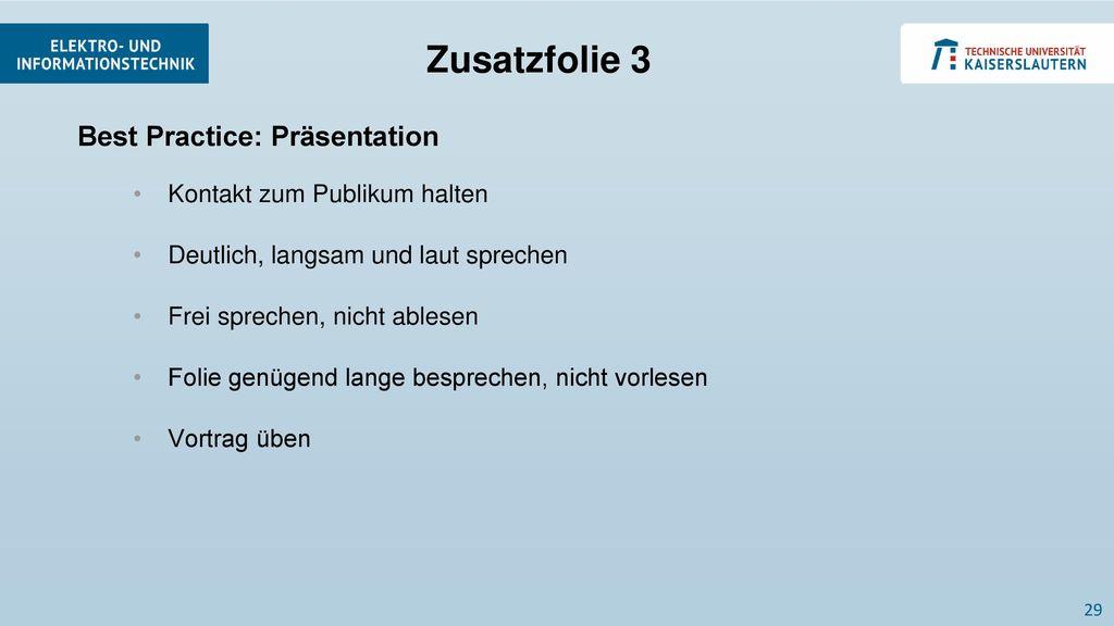 Zusatzfolie 3 Best Practice: Präsentation Kontakt zum Publikum halten
