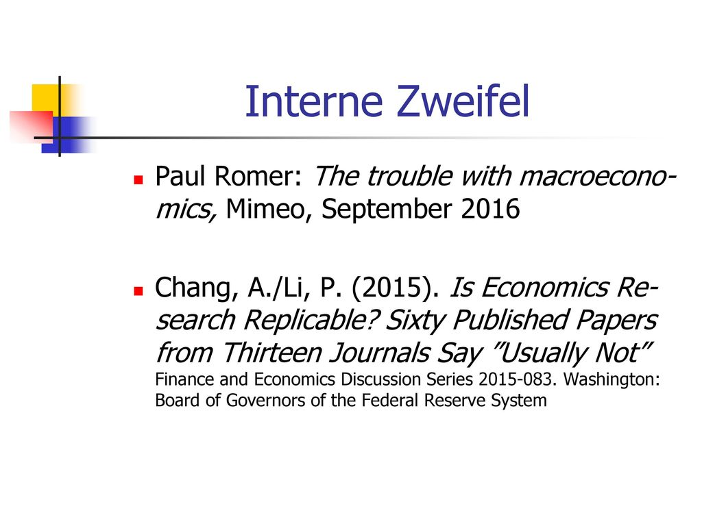 Interne Zweifel Paul Romer: The trouble with macroecono-mics, Mimeo, September 2016.