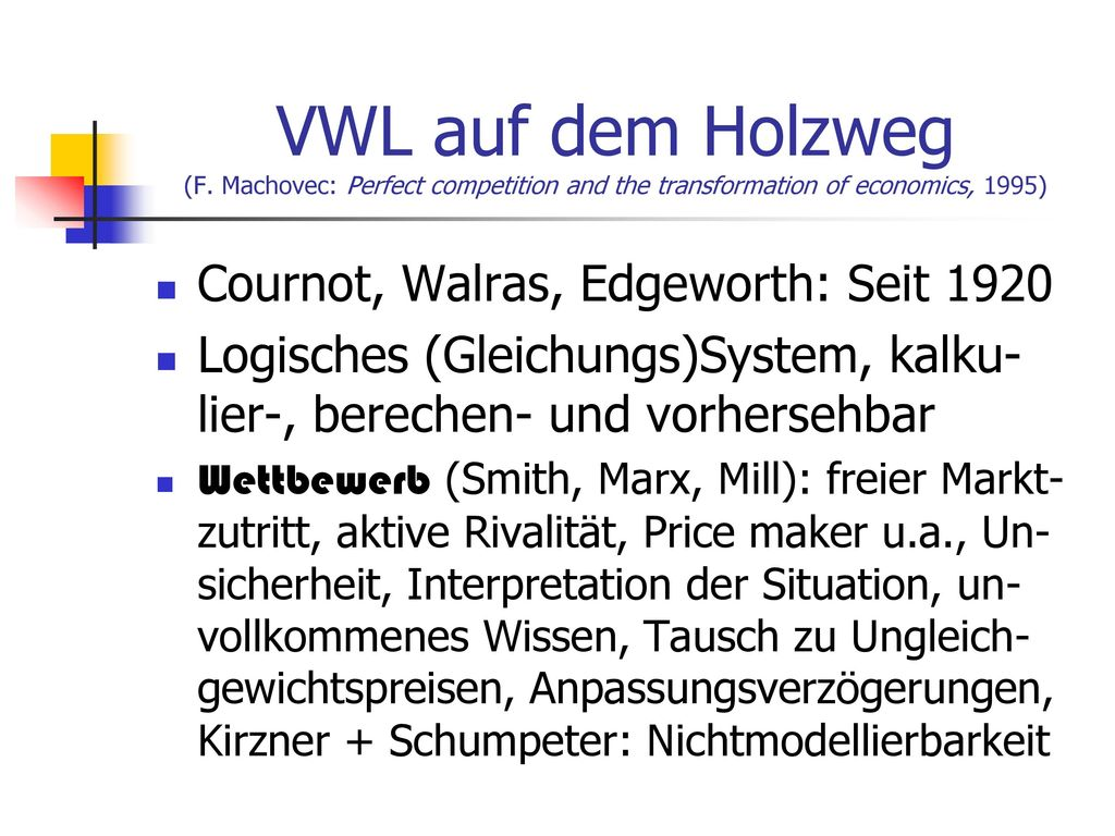 VWL auf dem Holzweg (F. Machovec: Perfect competition and the transformation of economics, 1995)