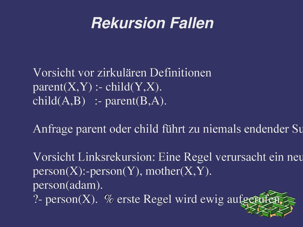 Rekursion Fallen Vorsicht vor zirkulären Definitionen
