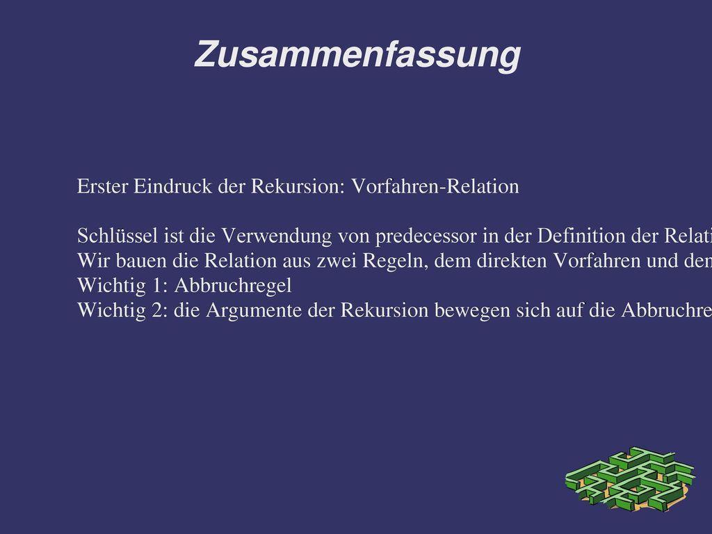 Zusammenfassung Erster Eindruck der Rekursion: Vorfahren-Relation