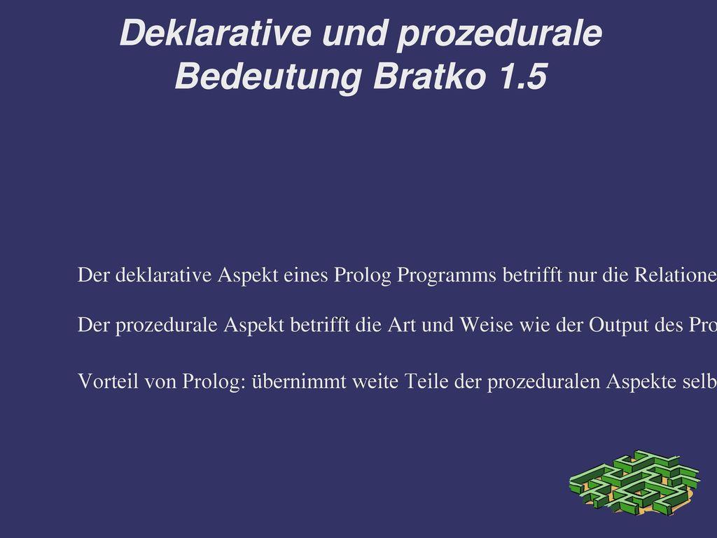 Deklarative und prozedurale Bedeutung Bratko 1.5