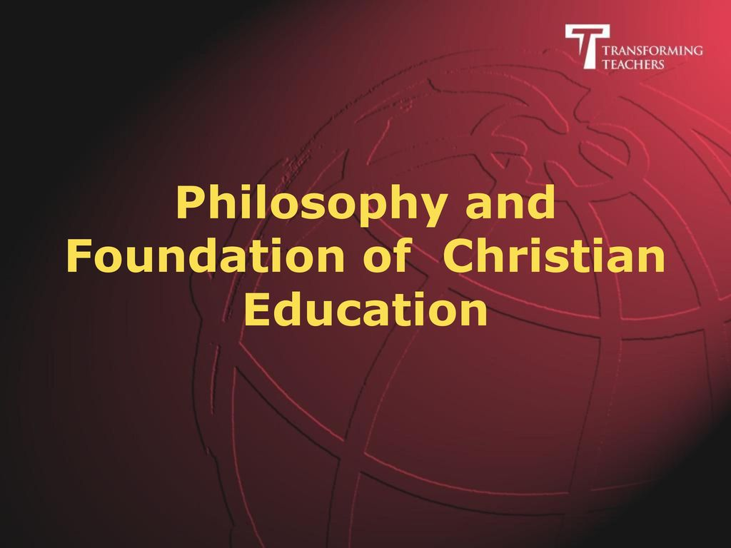 Philosophy and Foundation of Christian Education