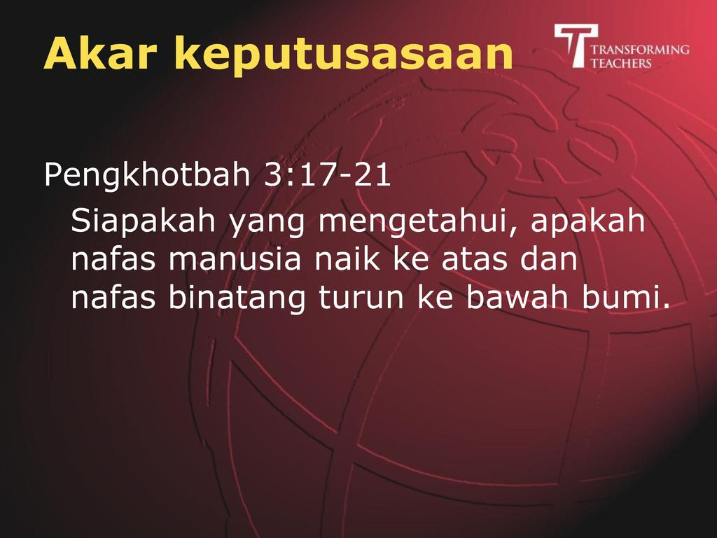 Akar keputusasaan Pengkhotbah 3:17-21