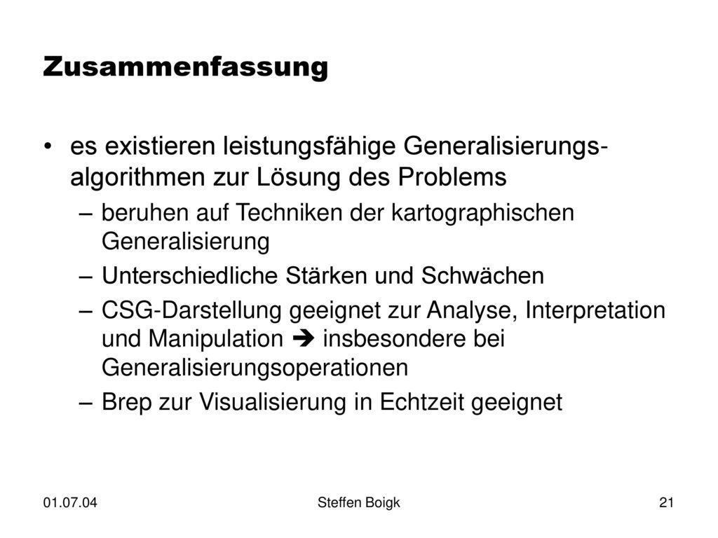 Zusammenfassung es existieren leistungsfähige Generalisierungs- algorithmen zur Lösung des Problems.