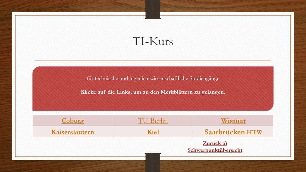 TI-Kurs TU Berlin Wismar Saarbrücken HTW Coburg Kaiserslautern Kiel